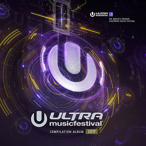 Ultra Music Festival 2017 by Various Artists