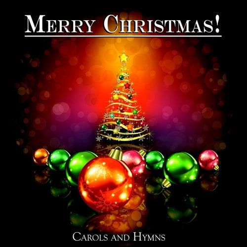 Merry Christmas! - Carols and Hymns de Various Artists