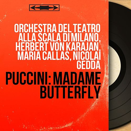 Puccini: Madame Butterfly (Mono Version) by Orchestra del Teatro alla Scala di Milano