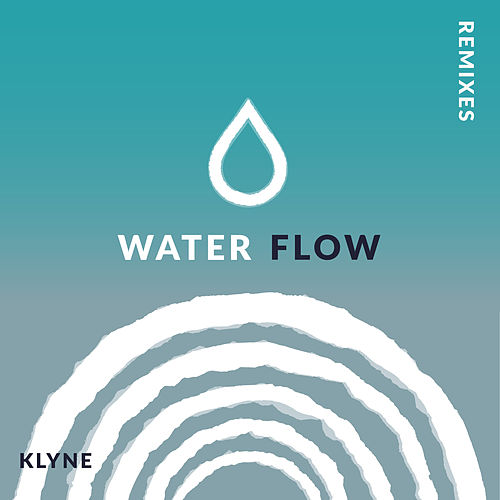 Water Flow (Remixes) by Klyne