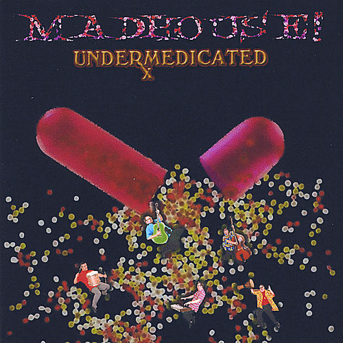 Undermedicated de Mad'house (Electronica)
