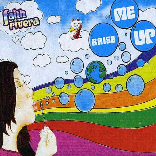 Raise Me Up by Faith Rivera