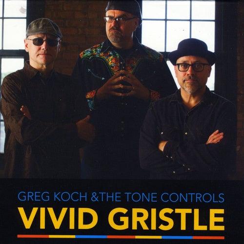 Vivid Gristle by Greg Koch