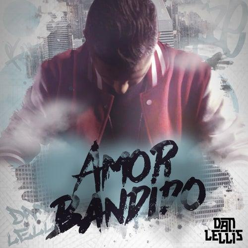 Amor Bandido by Dan Lellis