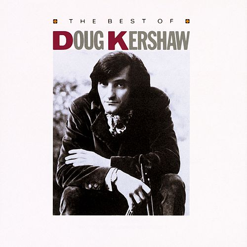 The Best Of Doug Kershaw by Doug Kershaw