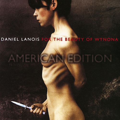 For The Beauty Of Wynona de Daniel Lanois