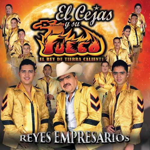Reyes Empresarios de El Cejas Y Su Banda Fuego