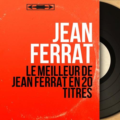 Le meilleur de Jean ferrat en 20 titres (Mono Version) de Jean Ferrat