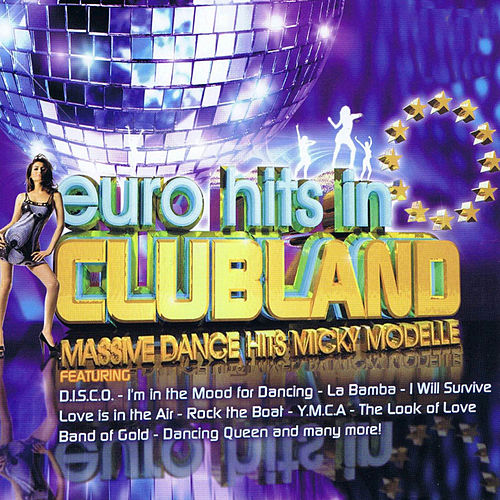 Euro Hits in Clubland de Micky Modelle