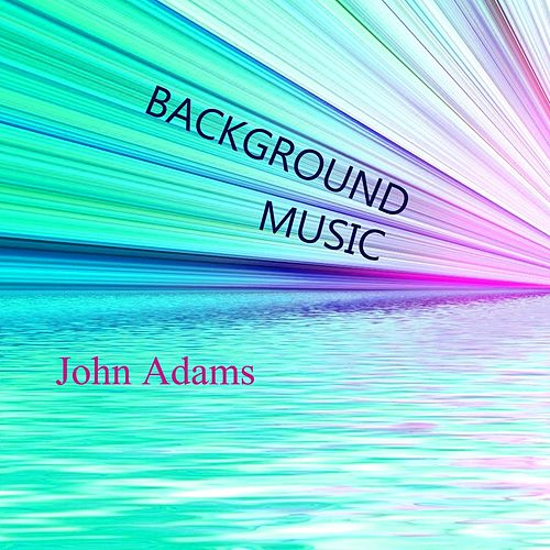 Background Music de John Adams