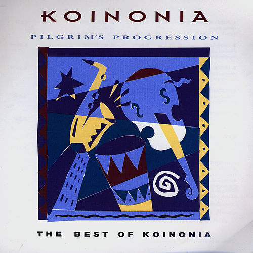 Pilgrim's Progression (Best of Koinonia) by Koinonia