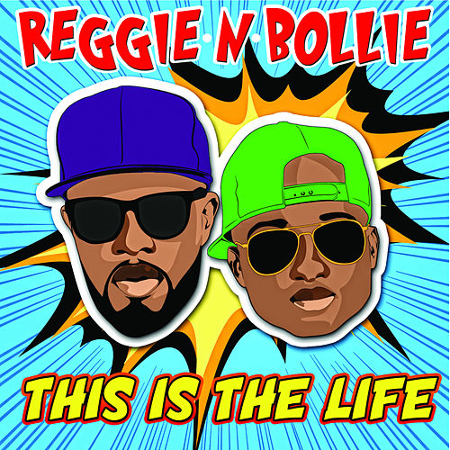 This Is the Life by Reggie 'N' Bollie
