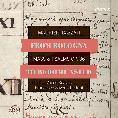 From Bologna to Beromünster, Maurizio Cazzati: Mass & Psalms Op. 36 by Various Artists