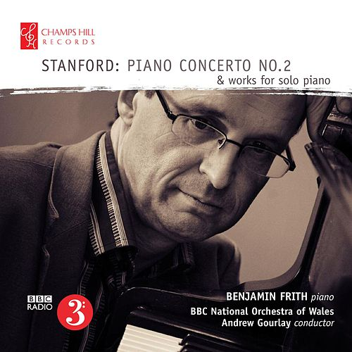 Stanford: Piano Concerto No. 2 & Works for Solo Piano von Benjamin Frith