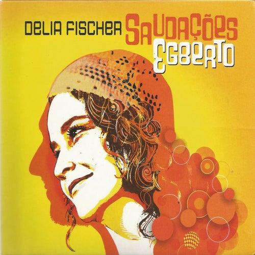 Saudações Egberto de Delia Fischer
