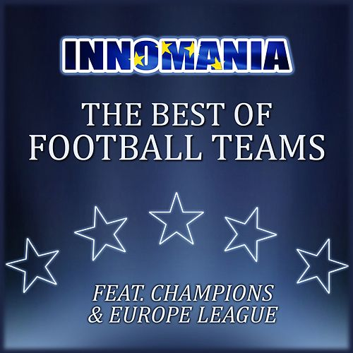 Innomania (The best of football teams (champions & europa league) 2017) de Various Artists