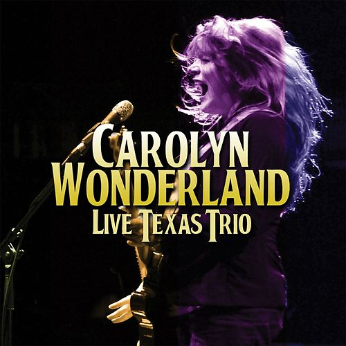 Live Texas Trio by Carolyn Wonderland
