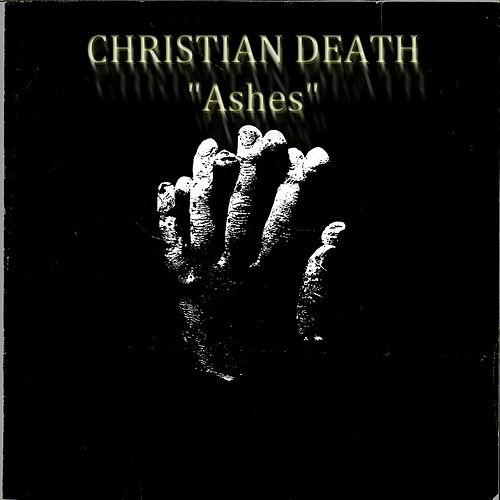 Ashes by Christian Death