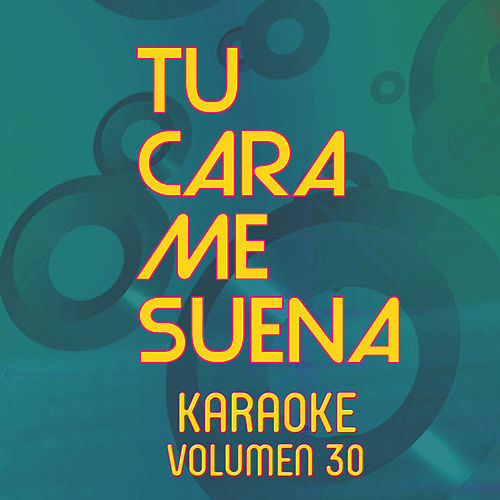 Tu Cara Me Suena Karaoke (Vol. 30) von Ten Productions