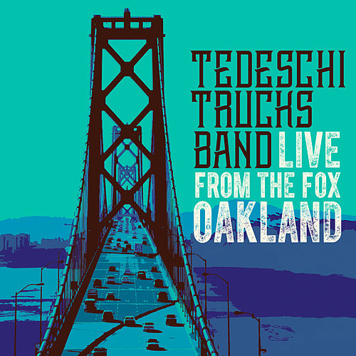 Live From The Fox Oakland by Tedeschi Trucks Band