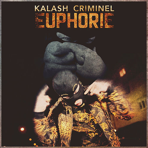 Euphorie von Kalash Criminel