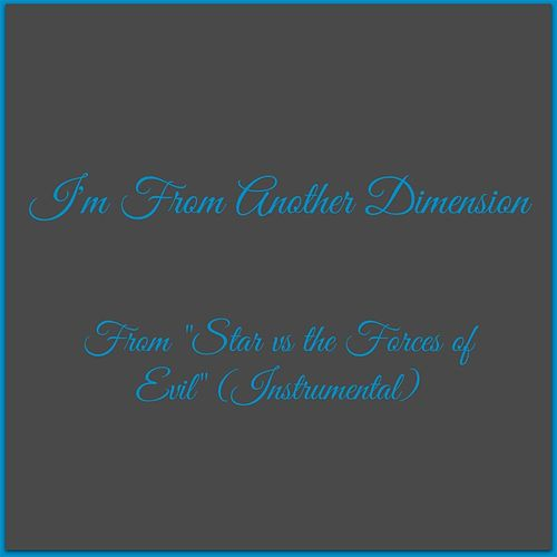 I'm from Another Dimension (From 'Star vs. the Forces of Evil') [Instrumental] von Club Unicorn
