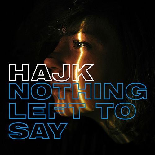 Nothing Left to Say by Hajk