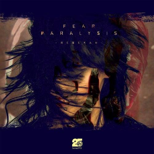 Fear Paralysis by Rebekah