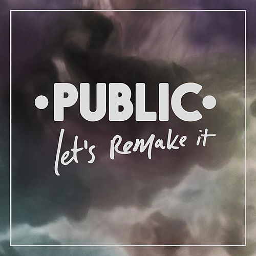 Let's Remake It von The Public