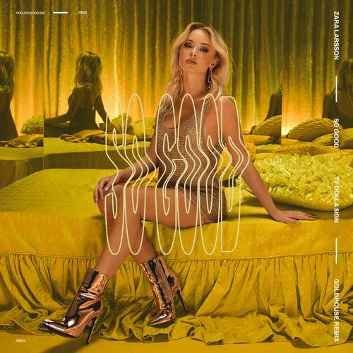 So Good (GOLDHOUSE Remix) de Zara Larsson