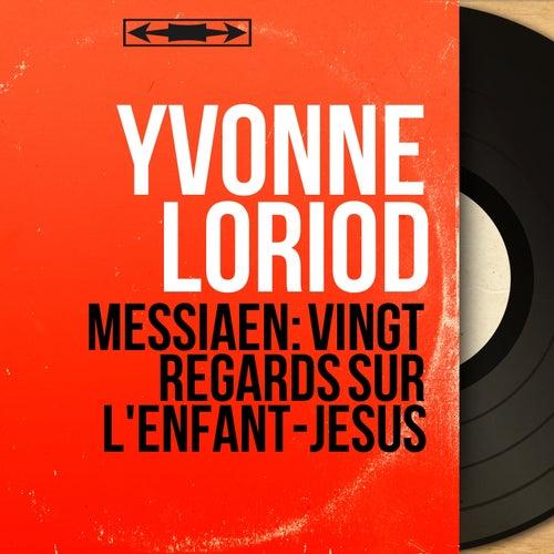 Messiaen: Vingt regards sur l'Enfant-Jésus (Mono Version) by Yvonne Loriod