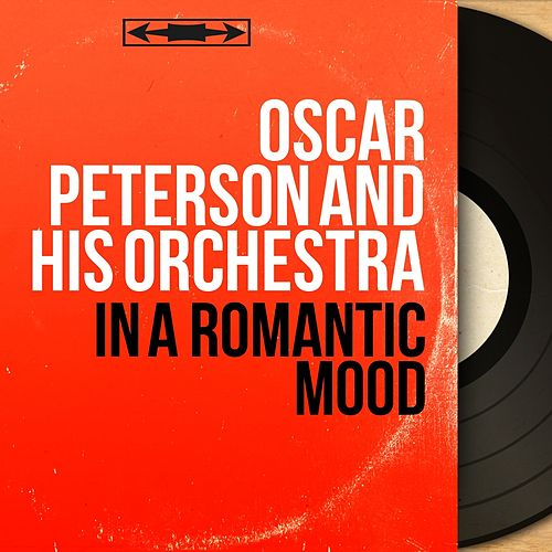In a Romantic Mood (Mono Version) by Oscar Peterson