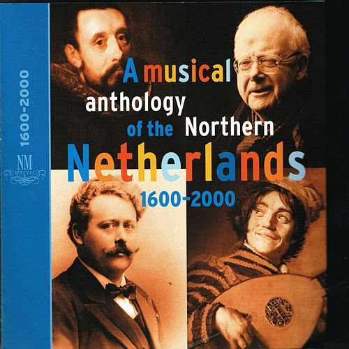 A Musical Anthology of the Northern Netherlands by Various Artists