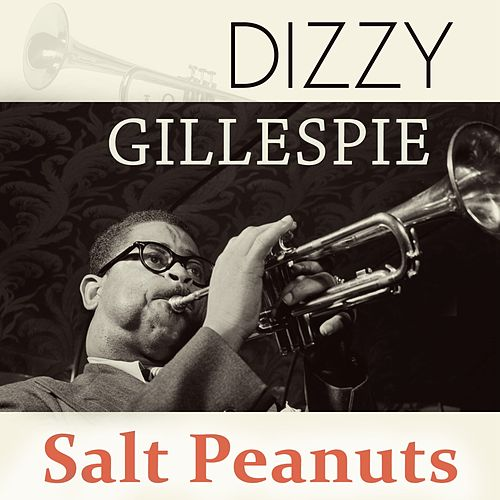 Salt Peanuts by Dizzy Gillespie