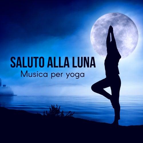 Saluto alla luna - Musica per yoga, Canzoni rilassanti New Age, Pace interiore, Musica per meditare profondamente, Calma la tua mente de Meditazione zen musica