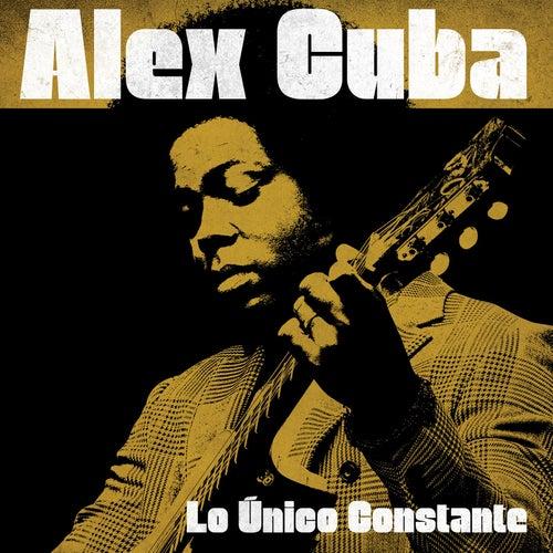 Lo Único Constante de Alex Cuba
