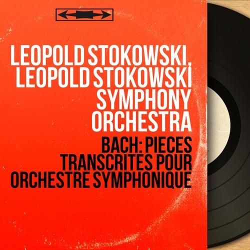 Bach: Pièces transcrites pour orchestre symphonique (Arr. for Orchestra By Leopold Stokowski, Mono Version) von Leopold Stokowski