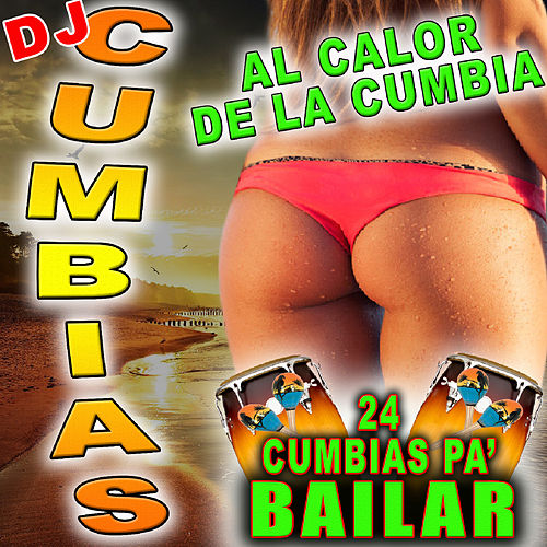 24 Cumbias Pa Bailar de A Mover La Colita Cumbias