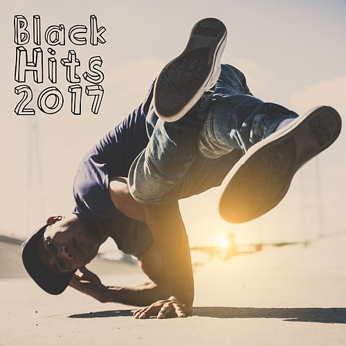 Black Hits 2017 by Various Artists