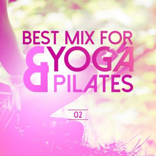 Best Mix for Yoga & Pilates, Vol. 2 de Various Artists