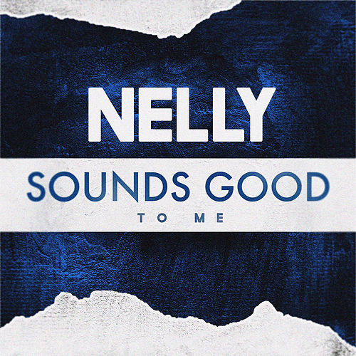 Sounds Good to Me de Nelly