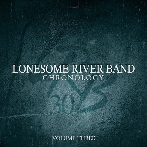 Chronology, Vol. Three by Lonesome River Band