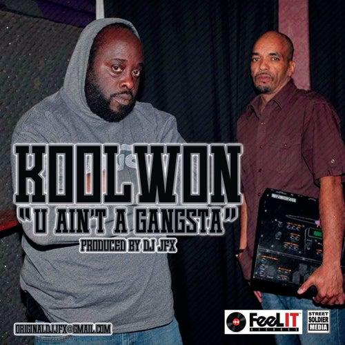 U Ain't a Gangsta by Koolwon