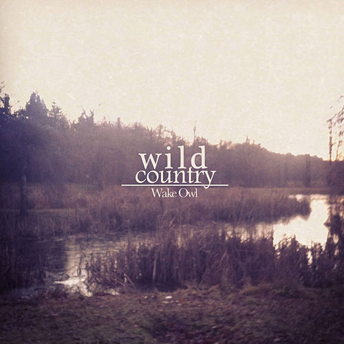 Wild Country EP von Wake Owl