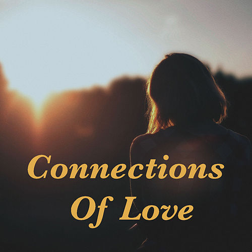 Connections Of Love by Various Artists