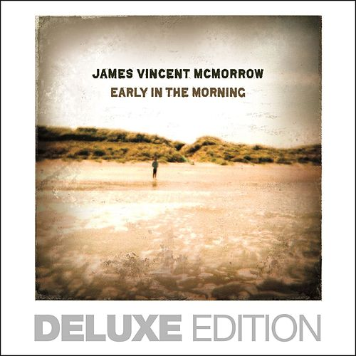 Early in the Morning (Bonus Version) by James Vincent McMorrow