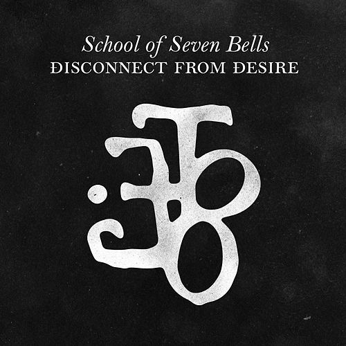 Disconnect from Desire de School Of Seven Bells