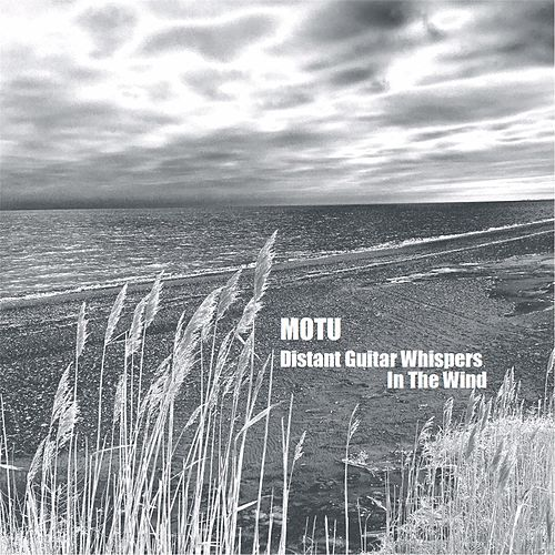 Distant Guitar Whispers in the Wind by Motu