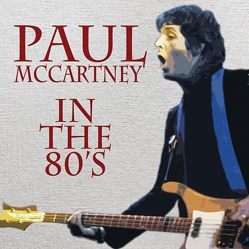 In the 80's von Paul McCartney