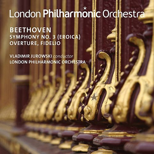 Beethoven: Symphony No. 3 'Eroica' & Overture from Fidelio (Live) de London Philharmonic Orchestra